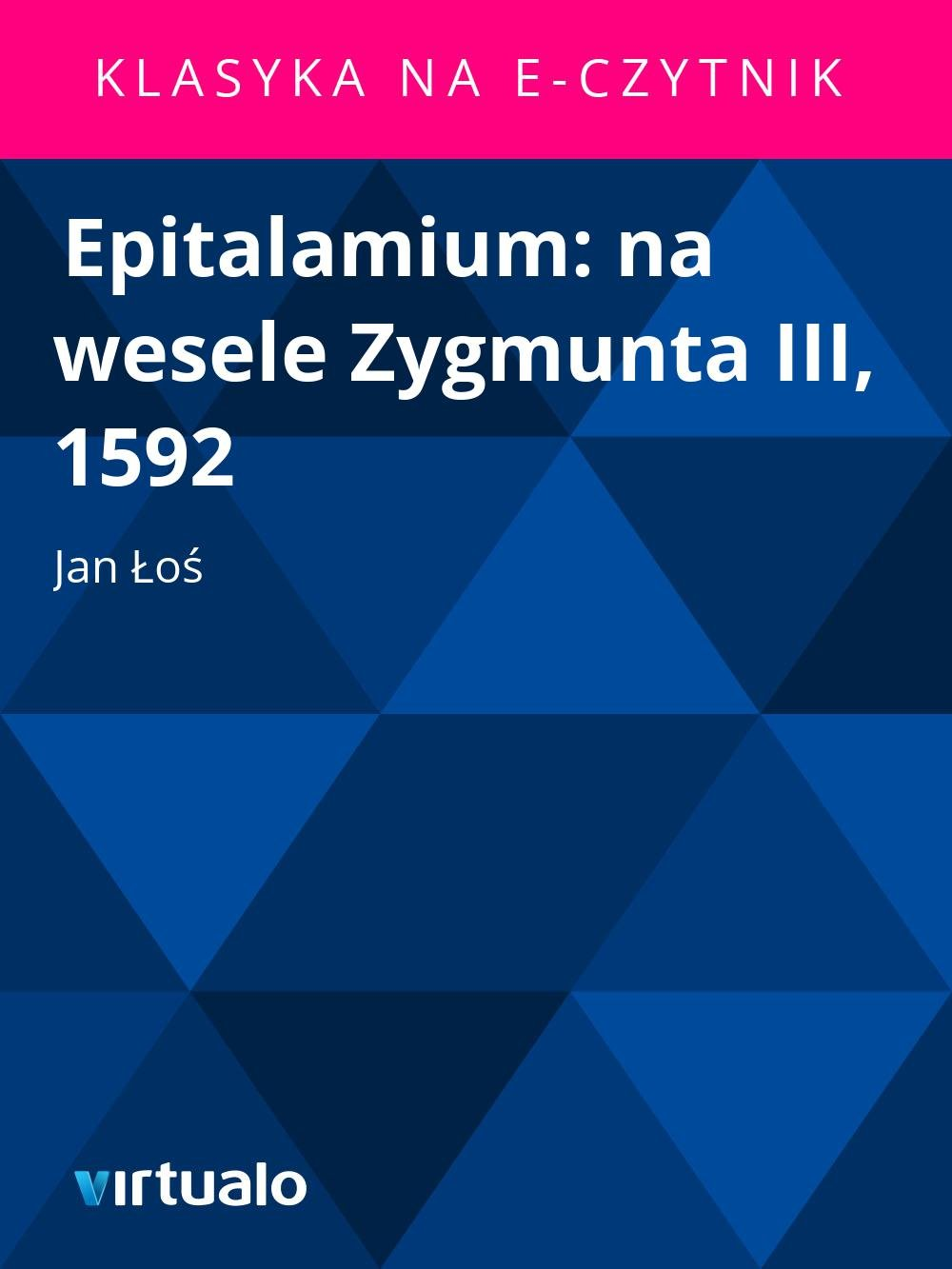 Epitalamium: na wesele Zygmunta III, 1592 - Ebook (Książka EPUB) do pobrania w formacie EPUB