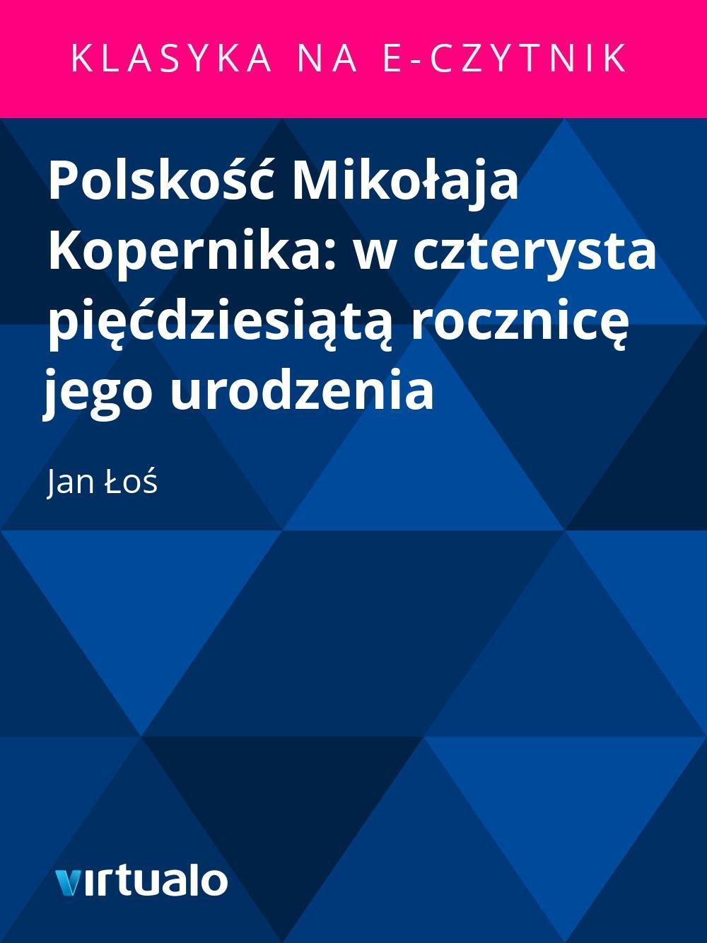 Polskość Mikołaja Kopernika: w czterysta pięćdziesiątą rocznicę jego urodzenia - Ebook (Książka EPUB) do pobrania w formacie EPUB