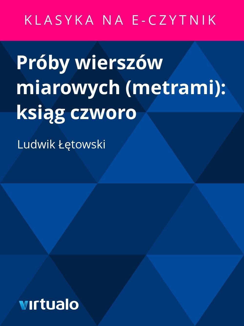Próby wierszów miarowych (metrami): ksiąg czworo - Ebook (Książka EPUB) do pobrania w formacie EPUB