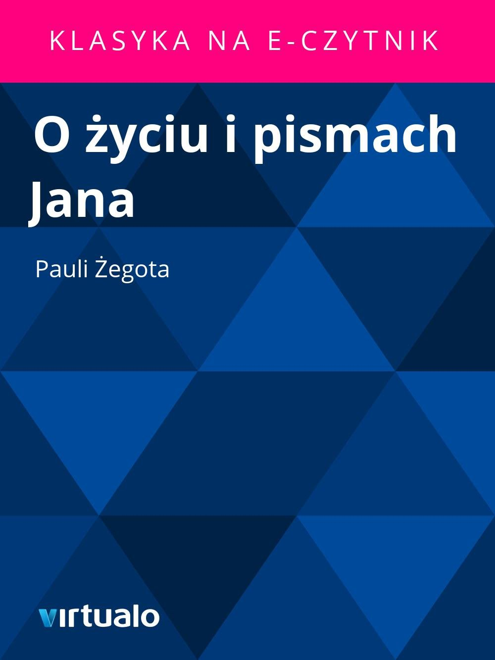 O życiu i pismach Jana - Ebook (Książka EPUB) do pobrania w formacie EPUB