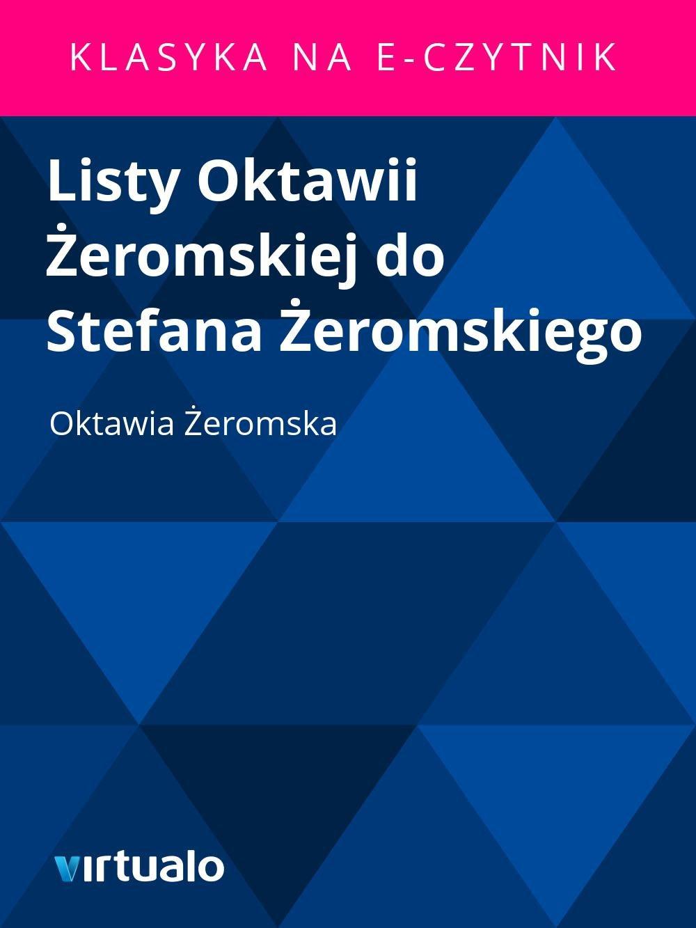 Listy Oktawii Żeromskiej do Stefana Żeromskiego - Ebook (Książka EPUB) do pobrania w formacie EPUB