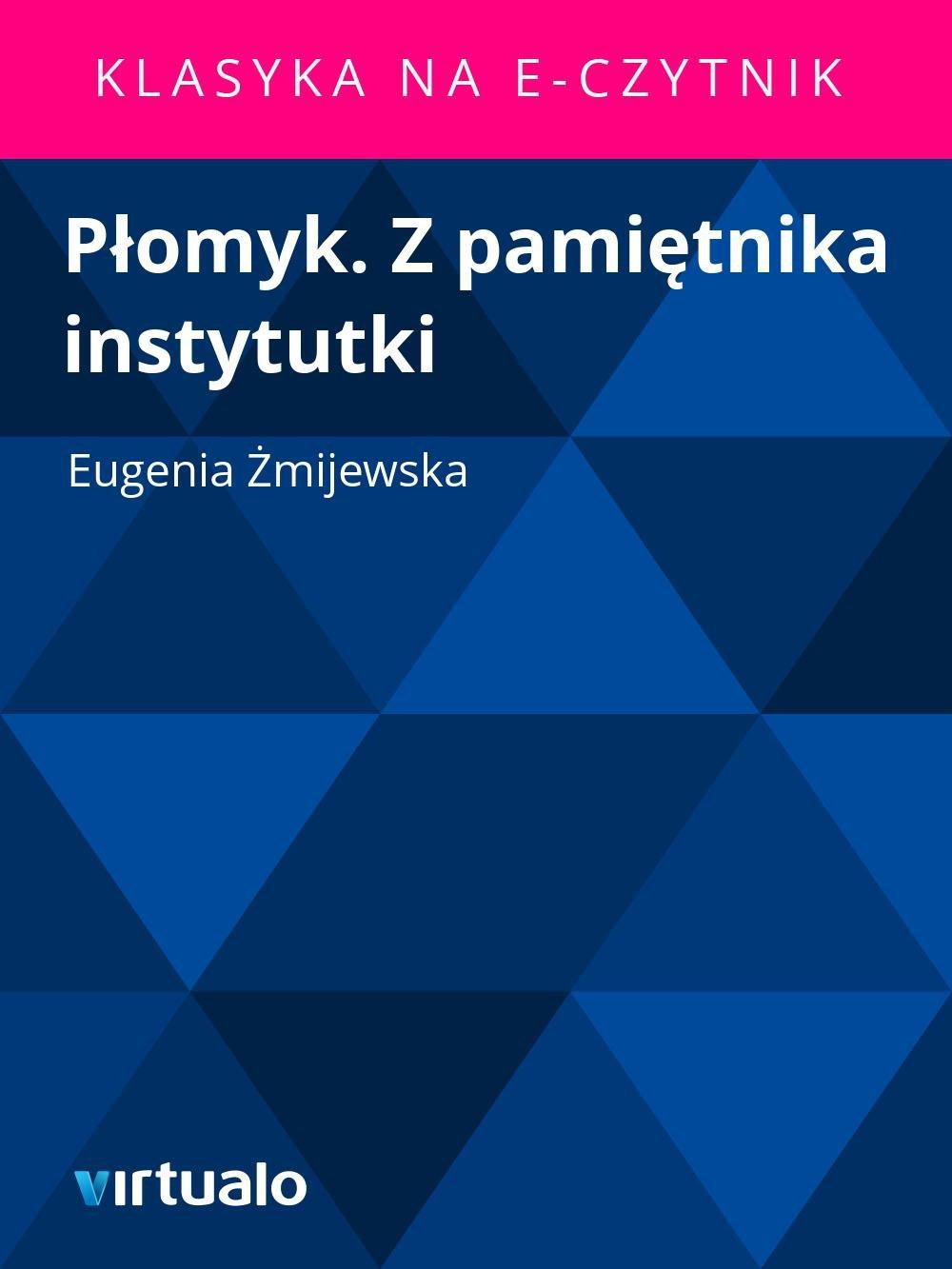 Płomyk. Z pamiętnika instytutki - Ebook (Książka EPUB) do pobrania w formacie EPUB