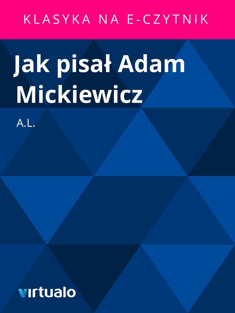 Jak pisał Adam Mickiewicz - Ebook (Książka EPUB) do pobrania w formacie EPUB