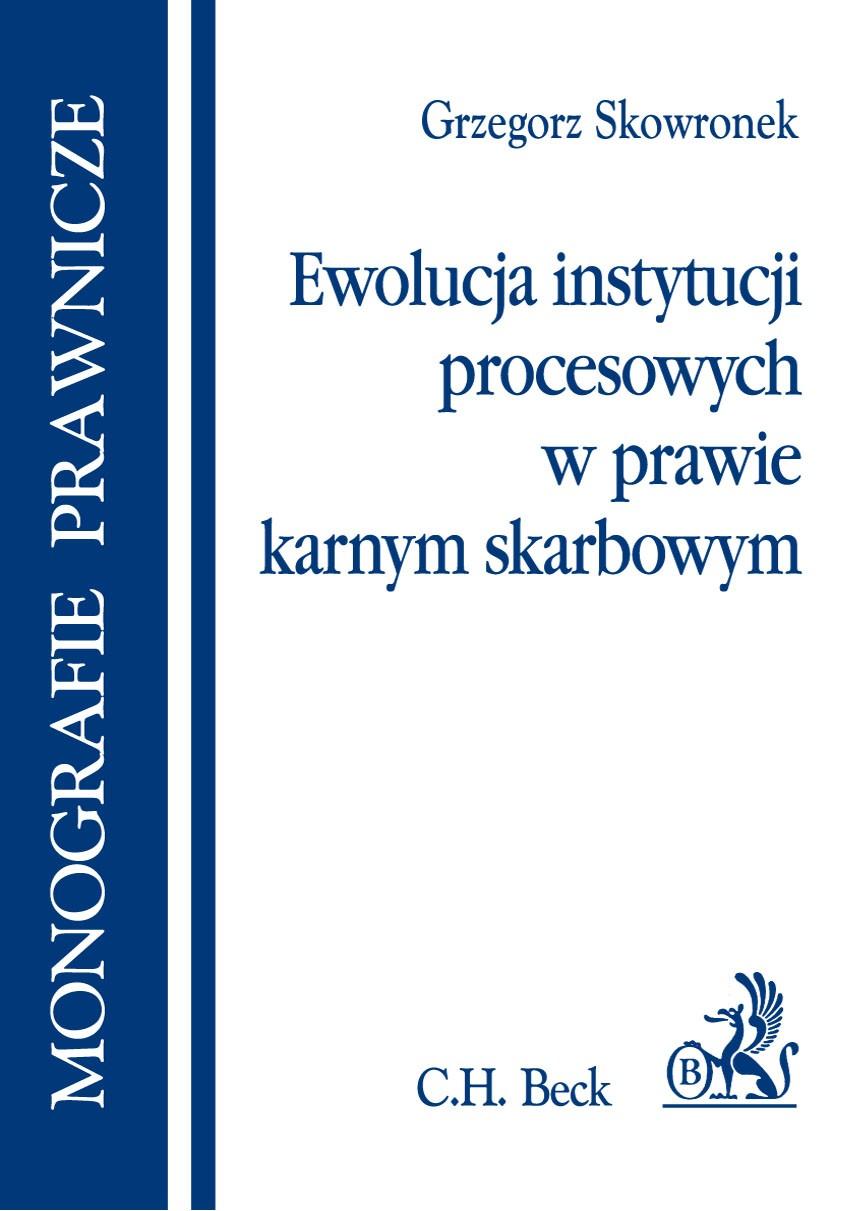 Ewolucja instytucji procesowych w prawie karnym skarbowym - Ebook (Książka PDF) do pobrania w formacie PDF