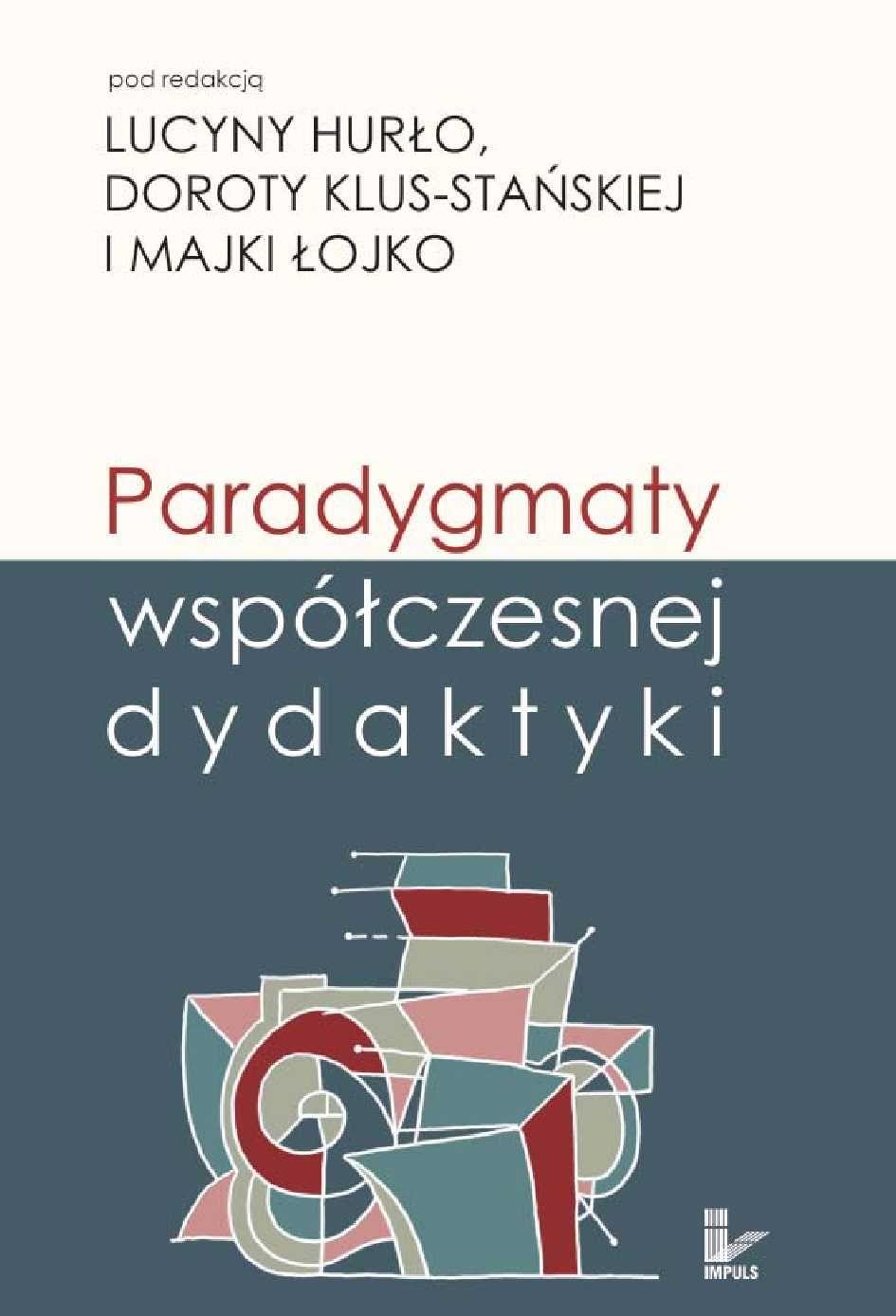 Paradygmaty współczesnej dydaktyki - Ebook (Książka PDF) do pobrania w formacie PDF