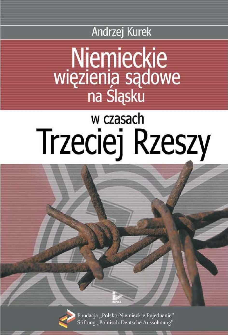 Niemieckie więzienia sądowe na Śląsku w czasach Trzeciej Rzeszy - Ebook (Książka PDF) do pobrania w formacie PDF