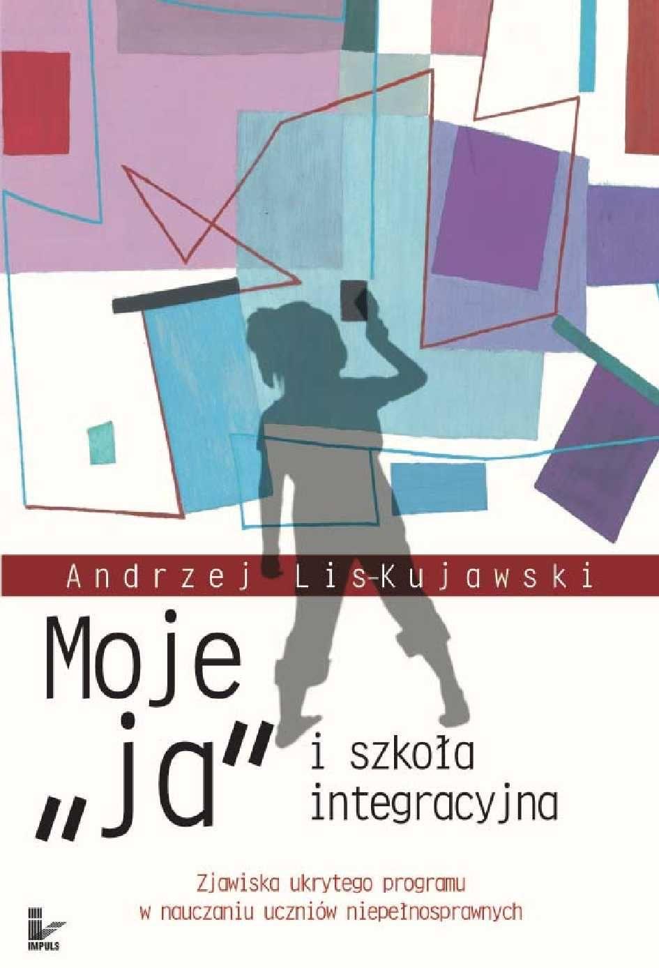 """Moje """"ja"""" i szkoła integracyjna - Ebook (Książka PDF) do pobrania w formacie PDF"""
