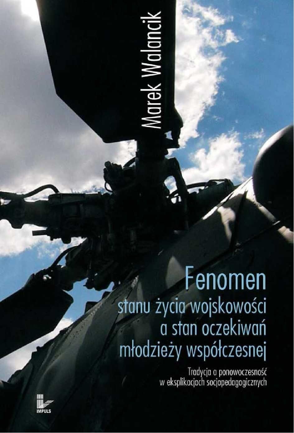 Fenomen stanu życia wojskowości a stan oczekiwań młodzieży współczesnej - Ebook (Książka PDF) do pobrania w formacie PDF