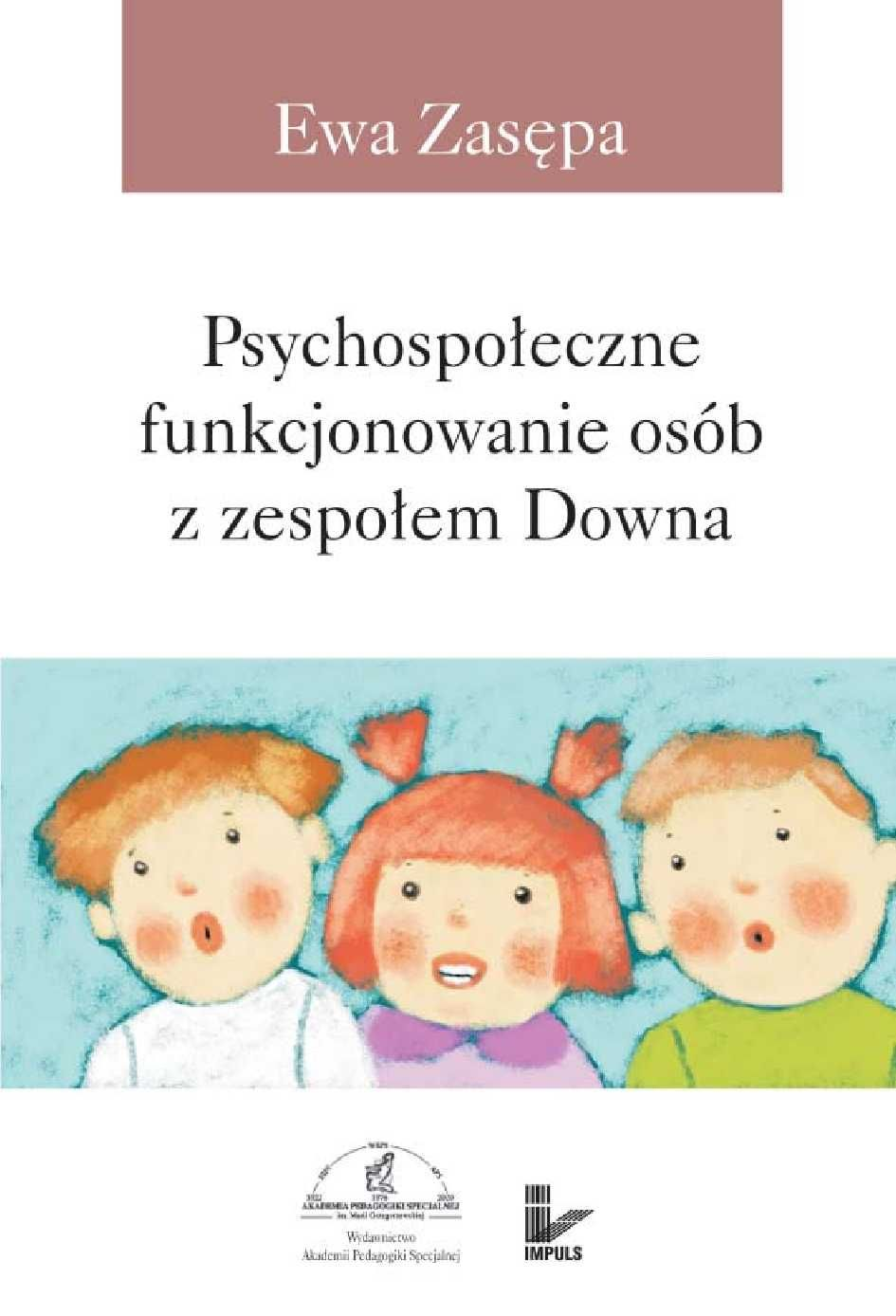 Psychospołeczne funkcjonowanie osób z zespołem Downa - Ebook (Książka PDF) do pobrania w formacie PDF