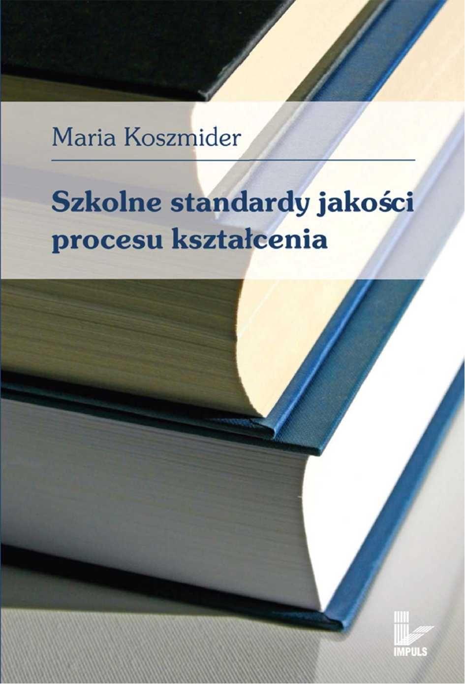 Szkolne standardy jakości procesu kształcenia - Ebook (Książka PDF) do pobrania w formacie PDF