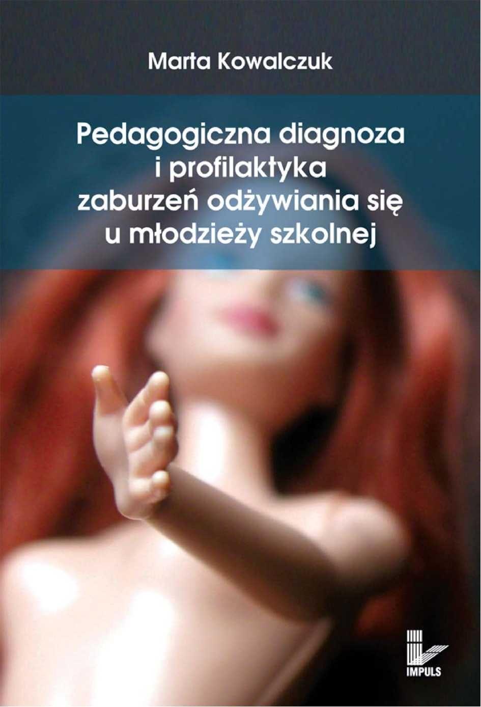 Pedagogiczna diagnoza i profilaktyka zaburzeń odżywiania się u młodzieży szkolnej - Ebook (Książka PDF) do pobrania w formacie PDF