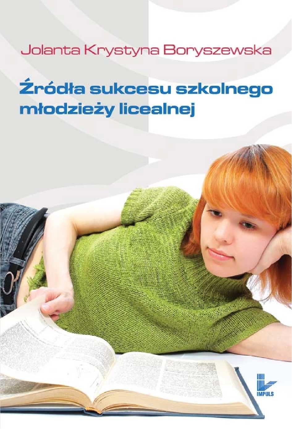 Źródła sukcesu szkolnego młodzieży licealnej - Ebook (Książka PDF) do pobrania w formacie PDF
