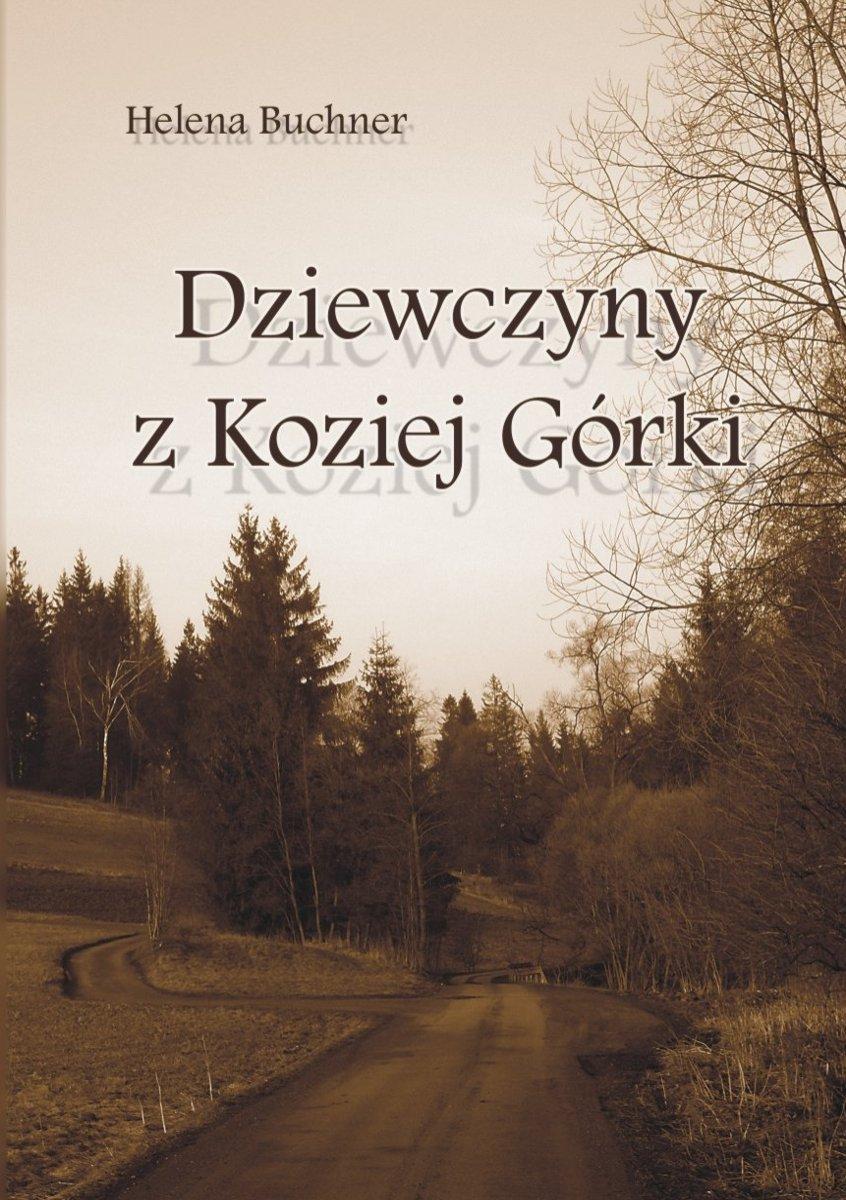 Dziewczyny z Koziej Górki - Ebook (Książka EPUB) do pobrania w formacie EPUB