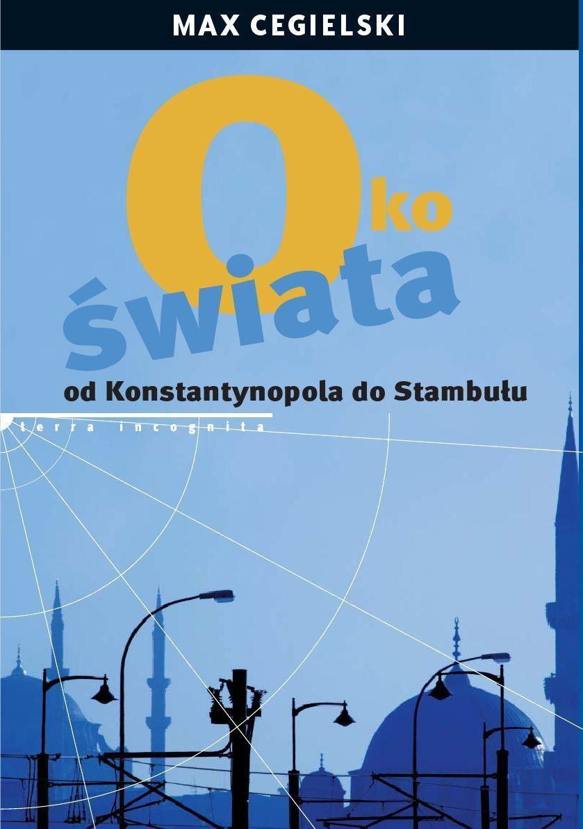 Oko świata. Od Konstantynopola do Stambułu - Ebook (Książka EPUB) do pobrania w formacie EPUB