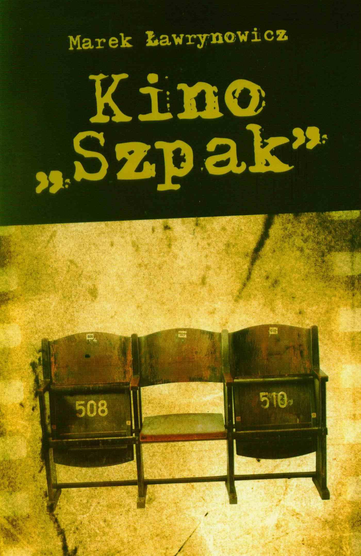 """Kino """"Szpak"""" - Ebook (Książka EPUB) do pobrania w formacie EPUB"""