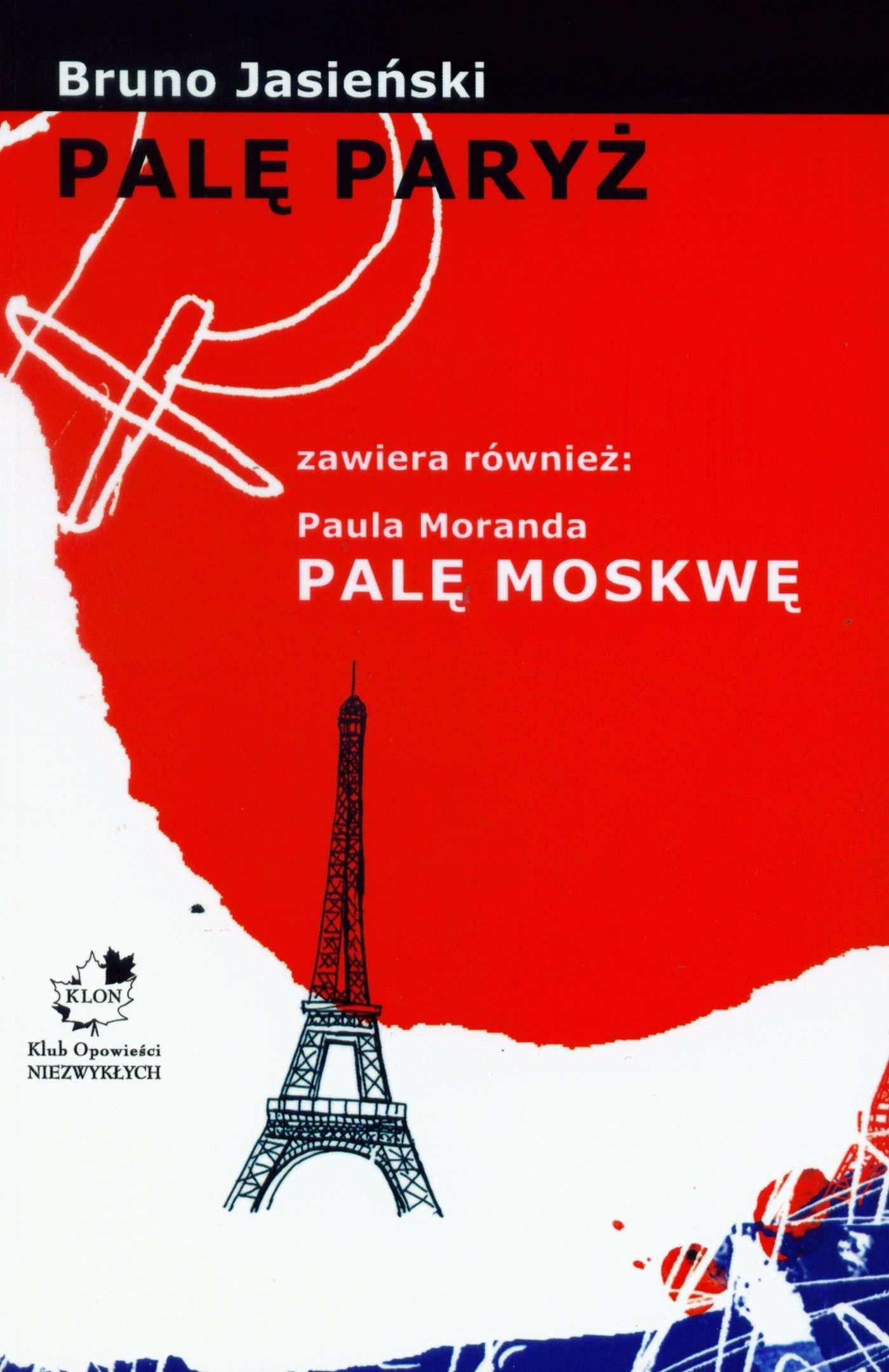 Palę Paryż zawiera również: Paula Moranda Palę Moskwę - Ebook (Książka EPUB) do pobrania w formacie EPUB