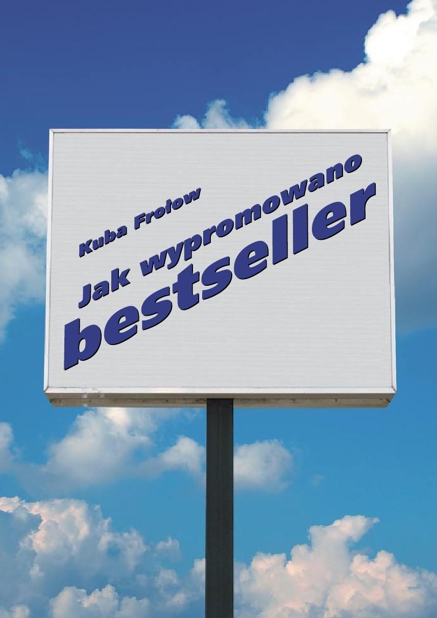 Jak wypromowano bestseller - Ebook (Książka EPUB) do pobrania w formacie EPUB