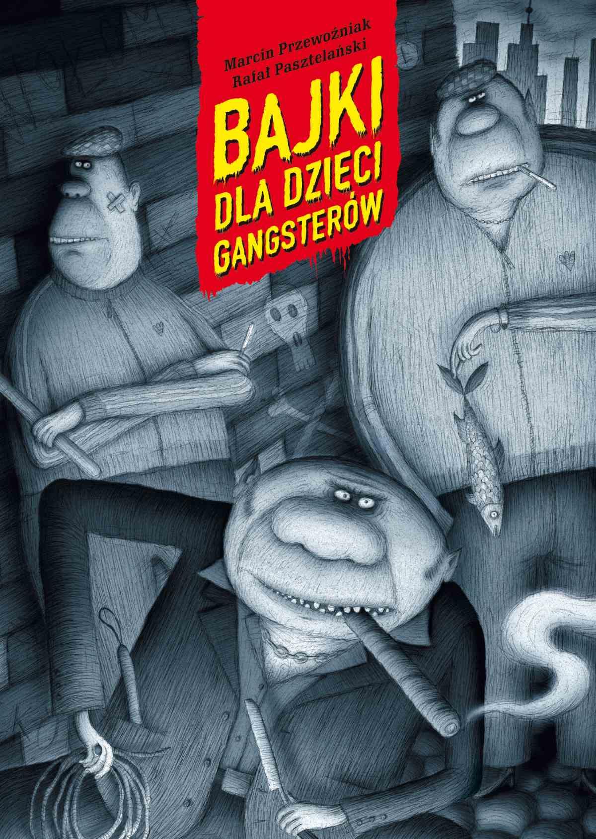 Bajki dla dzieci gangsterów - Ebook (Książka EPUB) do pobrania w formacie EPUB
