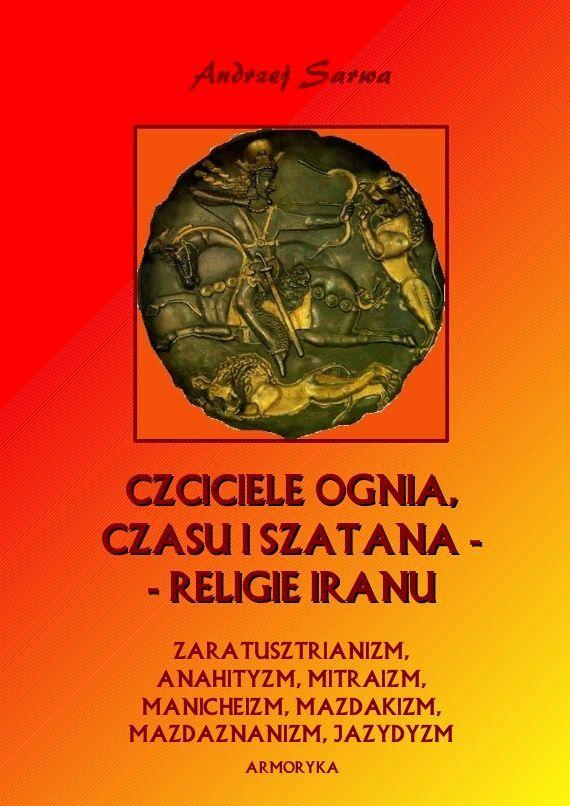 Czciciele Ognia, Czasu i Szatana. Religie Iranu - Ebook (Książka EPUB) do pobrania w formacie EPUB
