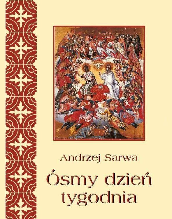 Ósmy dzień tygodnia. Zaświaty w wierzeniach Kościołów tradycji bizantyjskiej - Ebook (Książka EPUB) do pobrania w formacie EPUB