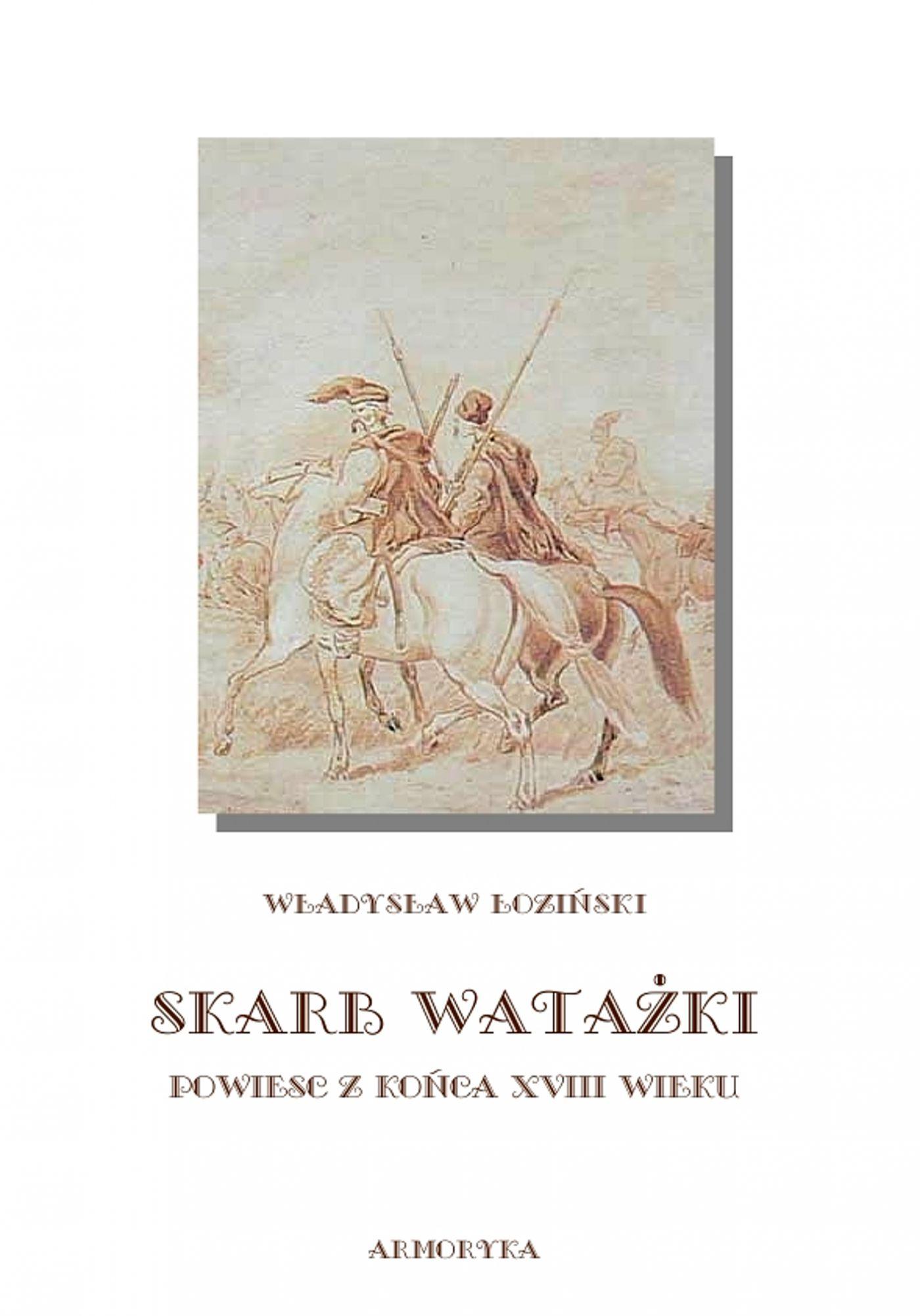 Skarb watażki. Powieść z końca XVIII wieku - Ebook (Książka EPUB) do pobrania w formacie EPUB