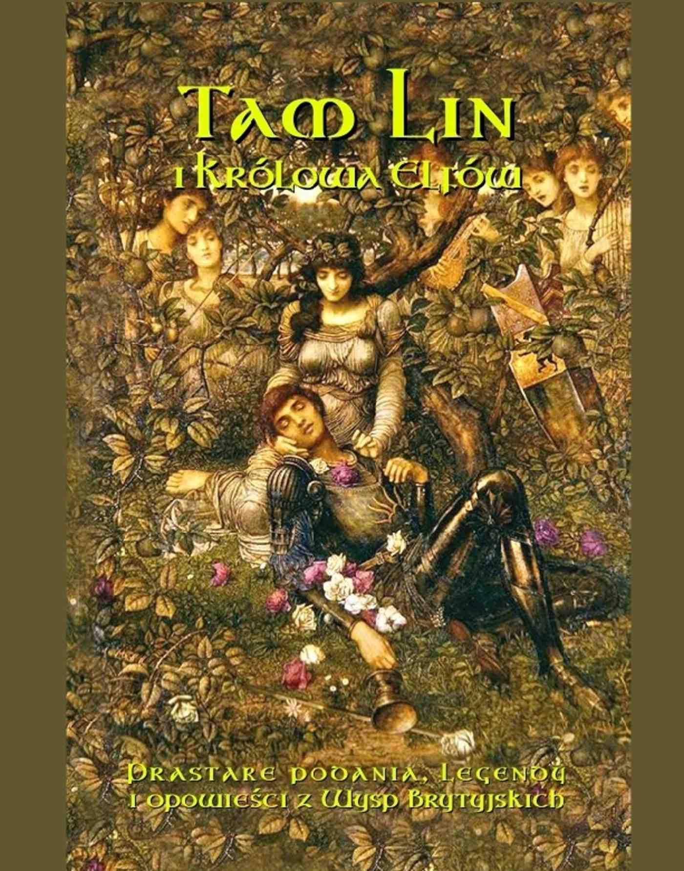 Tam Lin i Królowa Elfów. Prastare podania, legendy i opowieści z wysp brytyjskich - Ebook (Książka EPUB) do pobrania w formacie EPUB