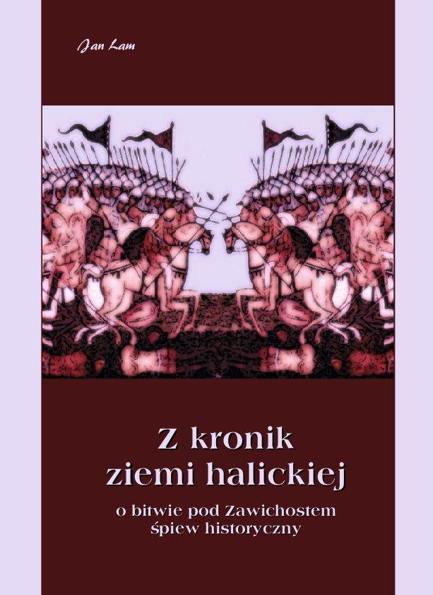 Z kronik Ziemi Halickiej. Zawichost. Śpiew historyczny - Ebook (Książka EPUB) do pobrania w formacie EPUB