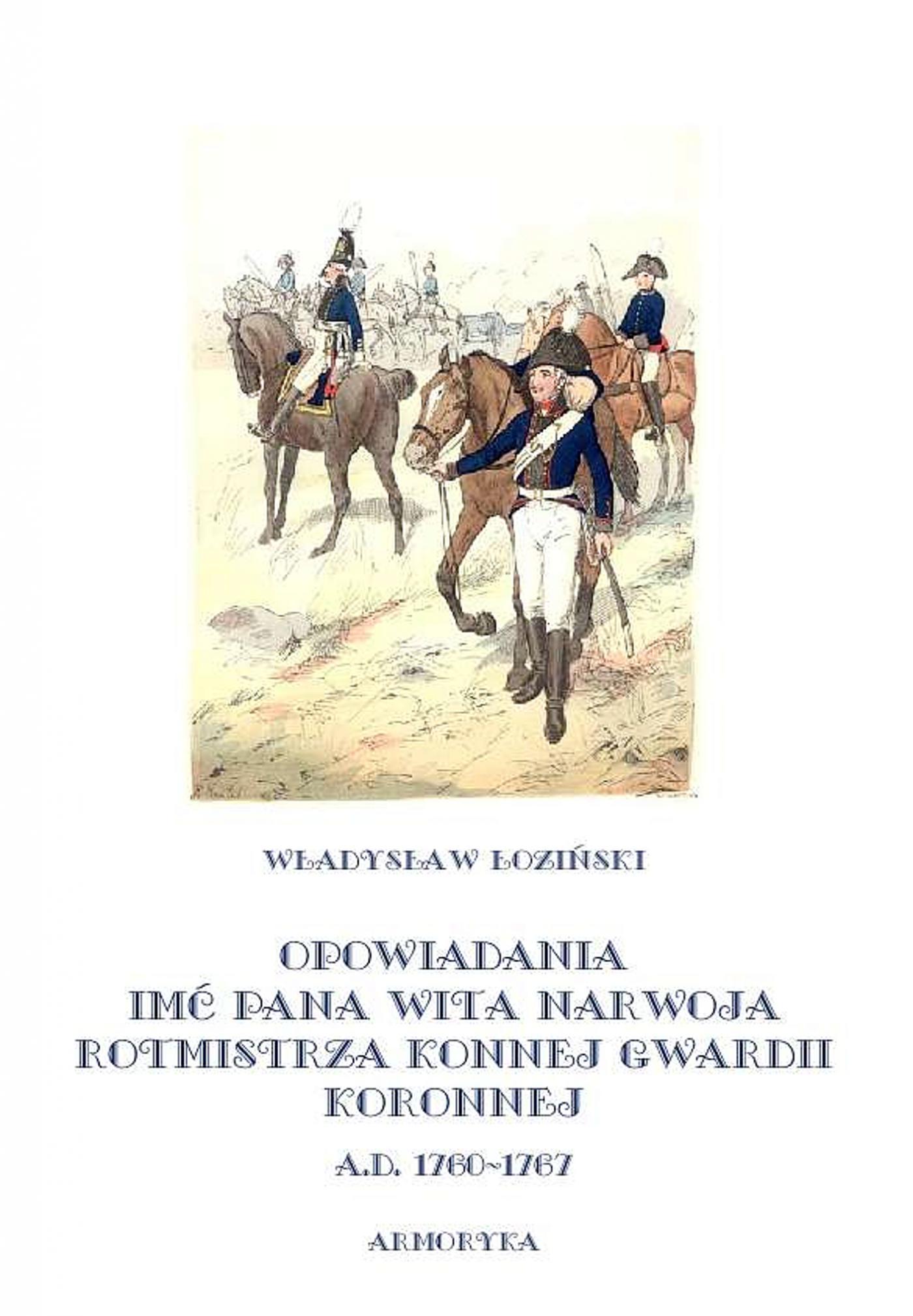 Opowiadania imć pana Wita Narwoja, rotmistrza konnej gwardii koronnej A. D. 1760-1767 - Ebook (Książka EPUB) do pobrania w formacie EPUB