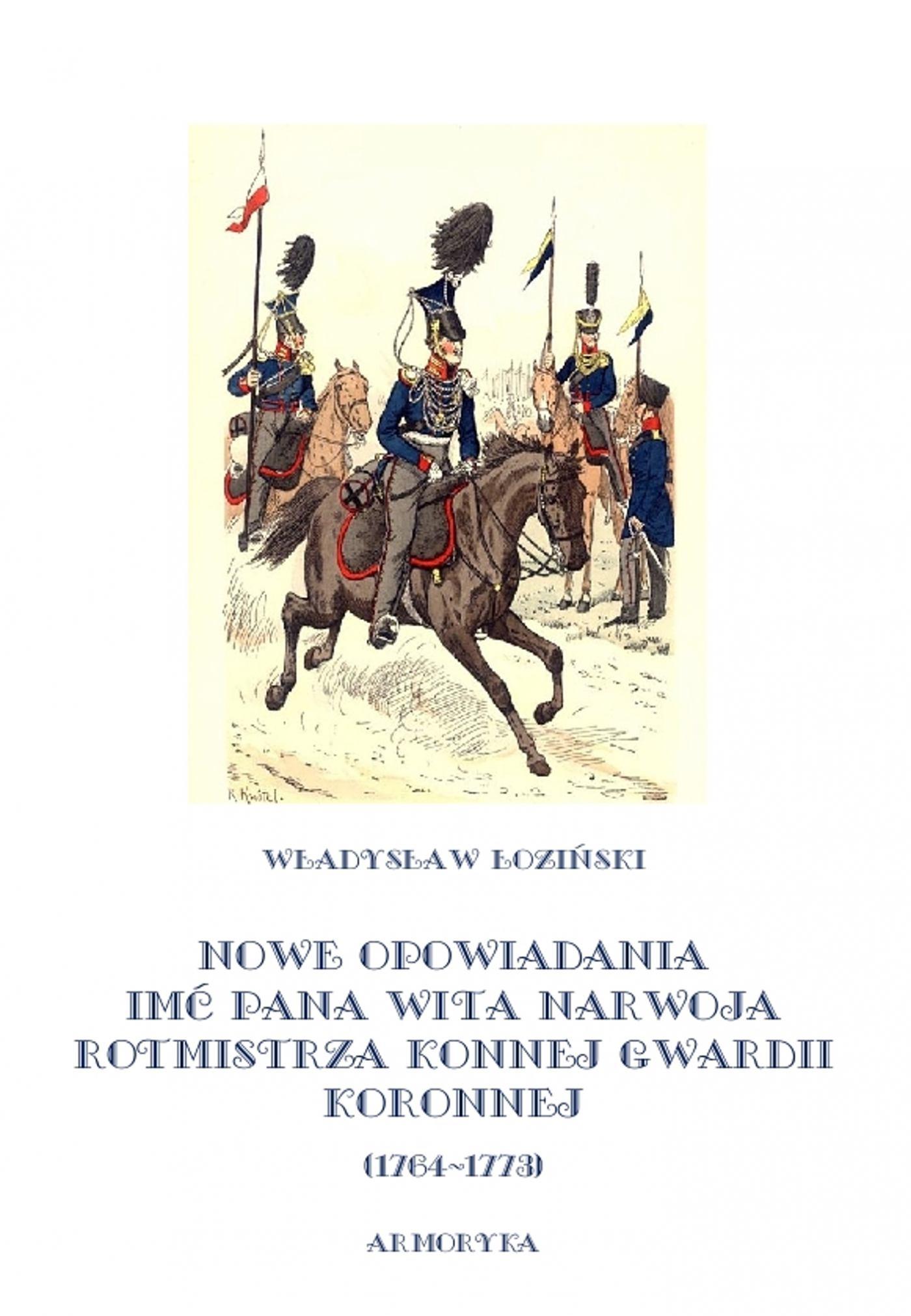 Nowe opowiadania imć pana Wita Narwoja, rotmistrza konnej gwardii koronnej 1764-1773 - Ebook (Książka EPUB) do pobrania w formacie EPUB