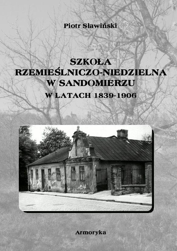 Szkoła rzemieślniczo-niedzielna w Sandomierzu w latach 1839-1906 - Ebook (Książka EPUB) do pobrania w formacie EPUB
