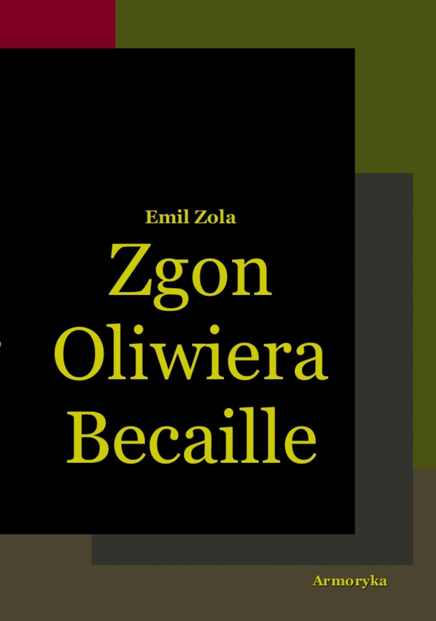 Zgon Oliwiera Becaille i inne opowiadania - Ebook (Książka EPUB) do pobrania w formacie EPUB
