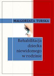 Rehabilitacja dziecka niewidomego w rodzinie - Ebook (Książka EPUB) do pobrania w formacie EPUB