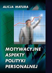 Motywacyjne aspekty polityki personalnej - Ebook (Książka EPUB) do pobrania w formacie EPUB