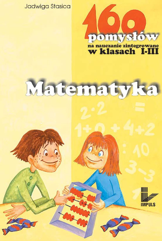 Matematyka - 160 pomysłów na nauczanie zintegrowane w klasach I-III - Ebook (Książka EPUB) do pobrania w formacie EPUB