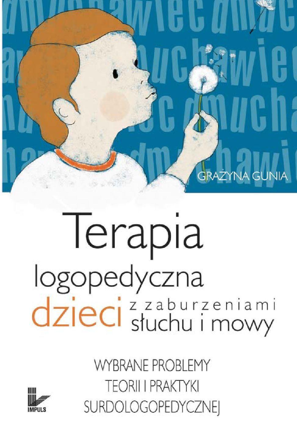 Terapia logopedyczna dzieci z zaburzeniami słuchu i mowy - Ebook (Książka EPUB) do pobrania w formacie EPUB
