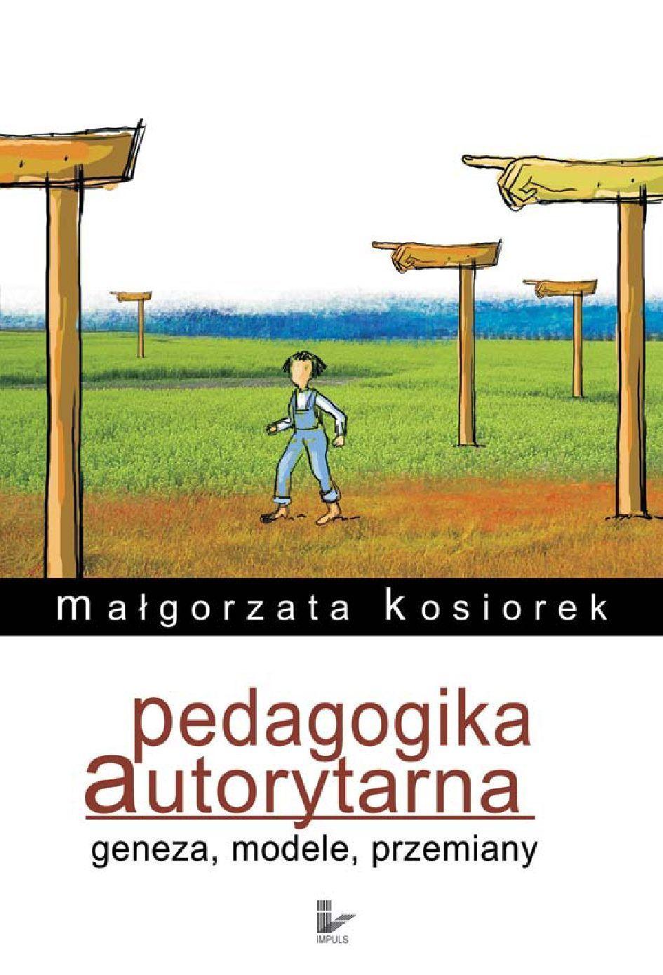 Pedagogika autorytarna Geneza, modele, przemiany - Ebook (Książka EPUB) do pobrania w formacie EPUB
