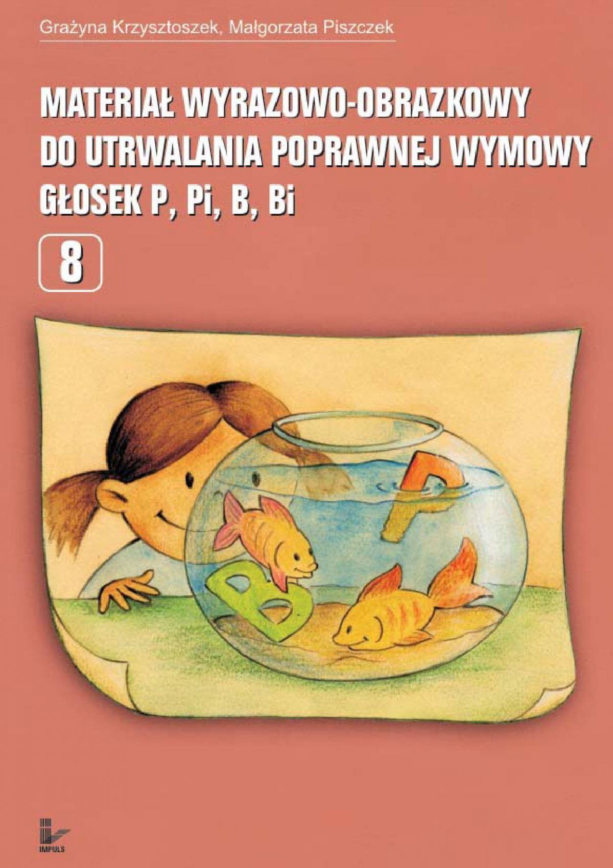 Materiał wyrazowo-obrazkowy do utrwalania poprawnej wymowy głosek p, pi, b, bi - Ebook (Książka EPUB) do pobrania w formacie EPUB