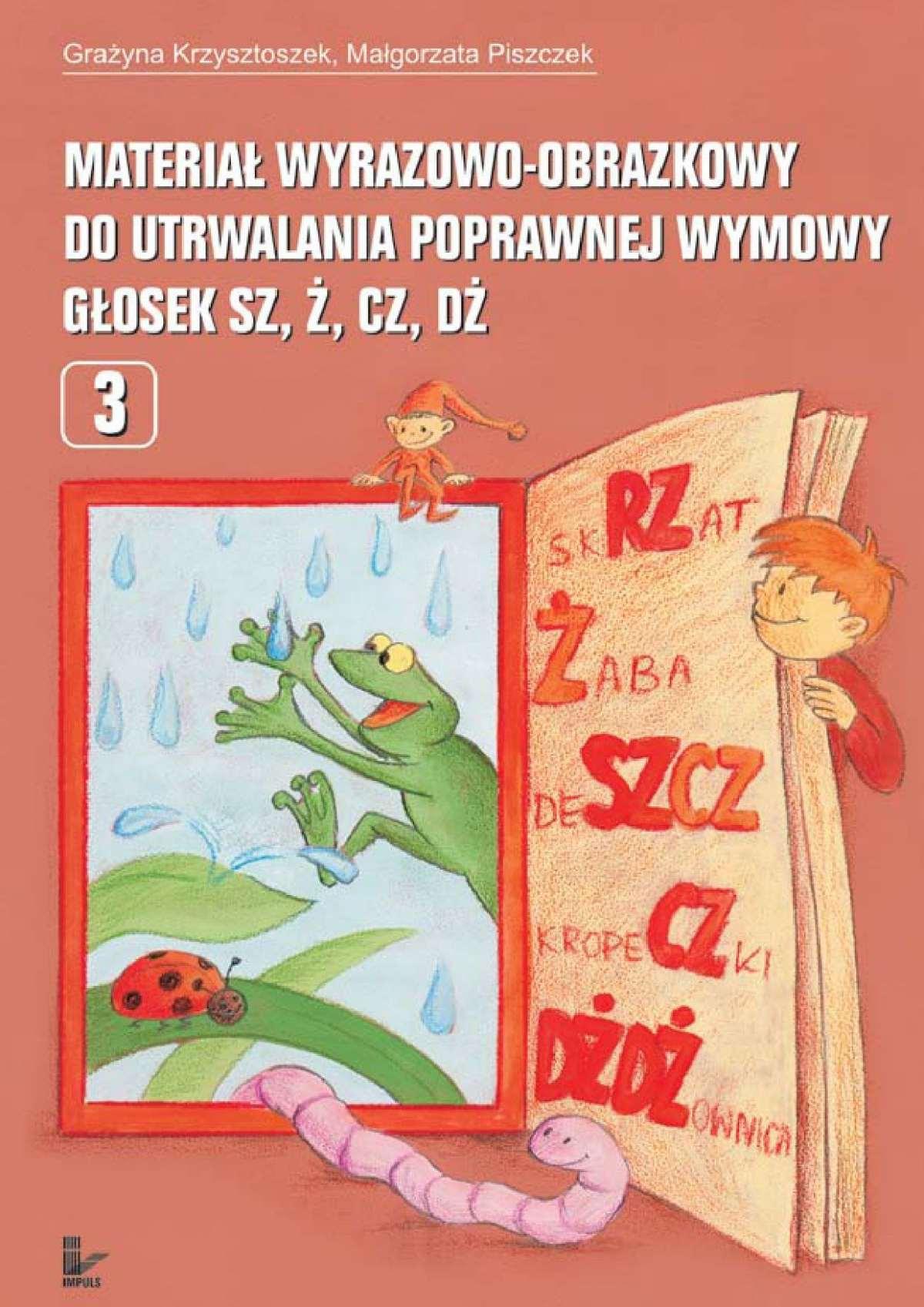 Materiał wyrazowo-obrazkowy do utrwalania poprawnej wymowy głosek sz, ż, cz, dż - Ebook (Książka EPUB) do pobrania w formacie EPUB
