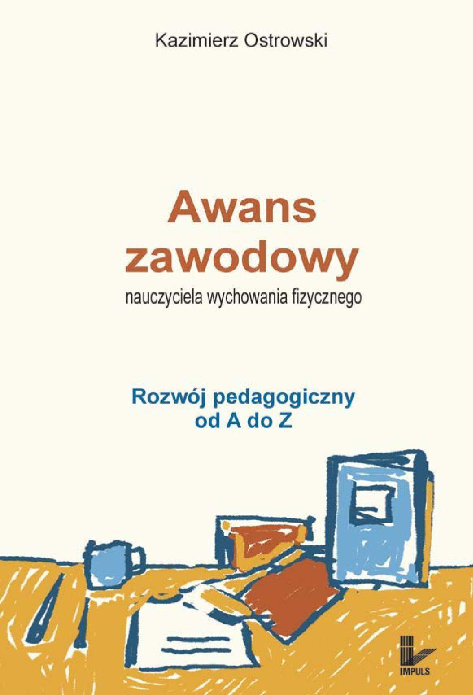 Awans zawodowy nauczyciela wychowania fizycznego. Rozwój pedagogiczny od A do Z - Ebook (Książka EPUB) do pobrania w formacie EPUB