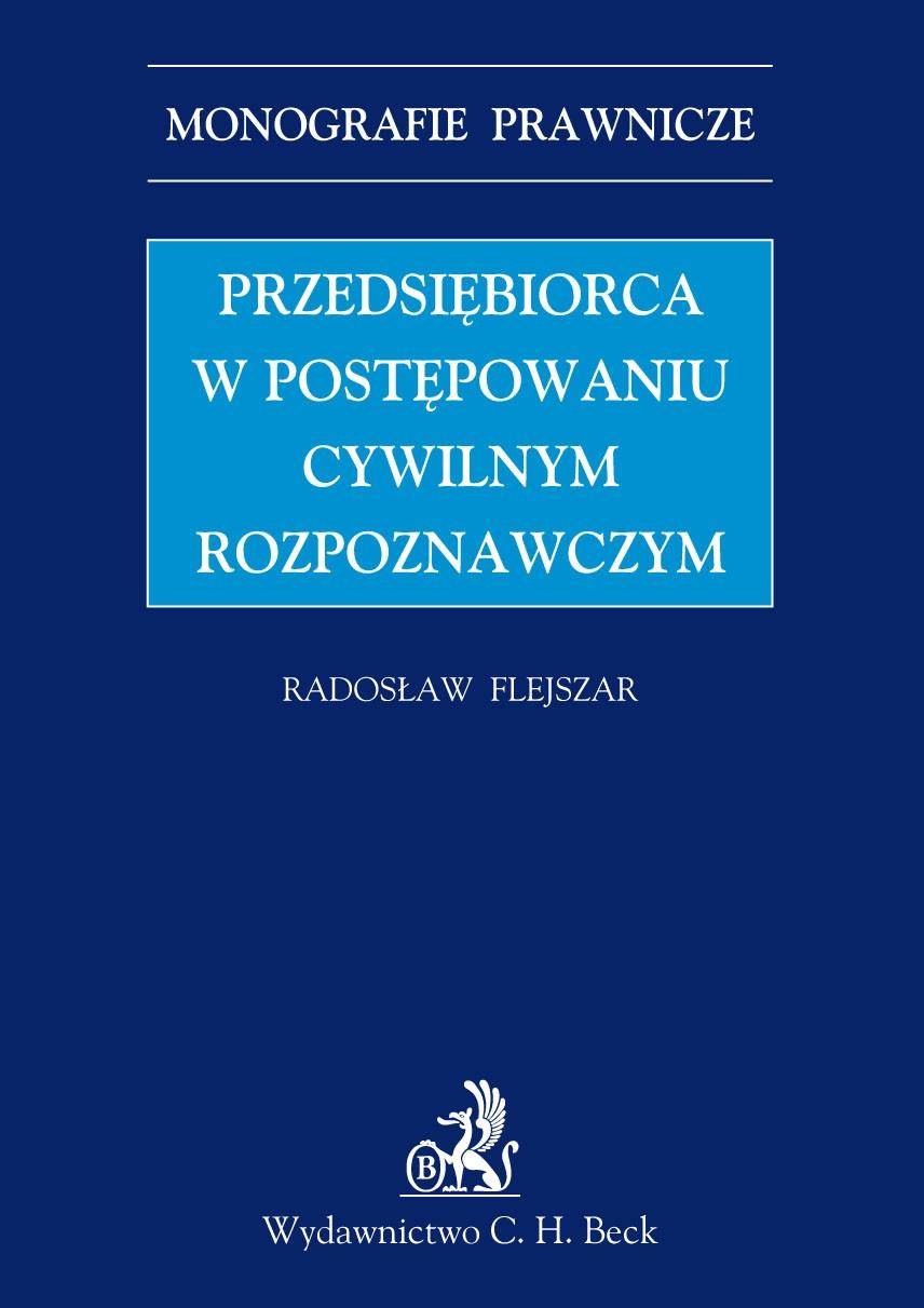 Przedsiębiorca w postępowaniu cywilnym rozpoznawczym - Ebook (Książka PDF) do pobrania w formacie PDF