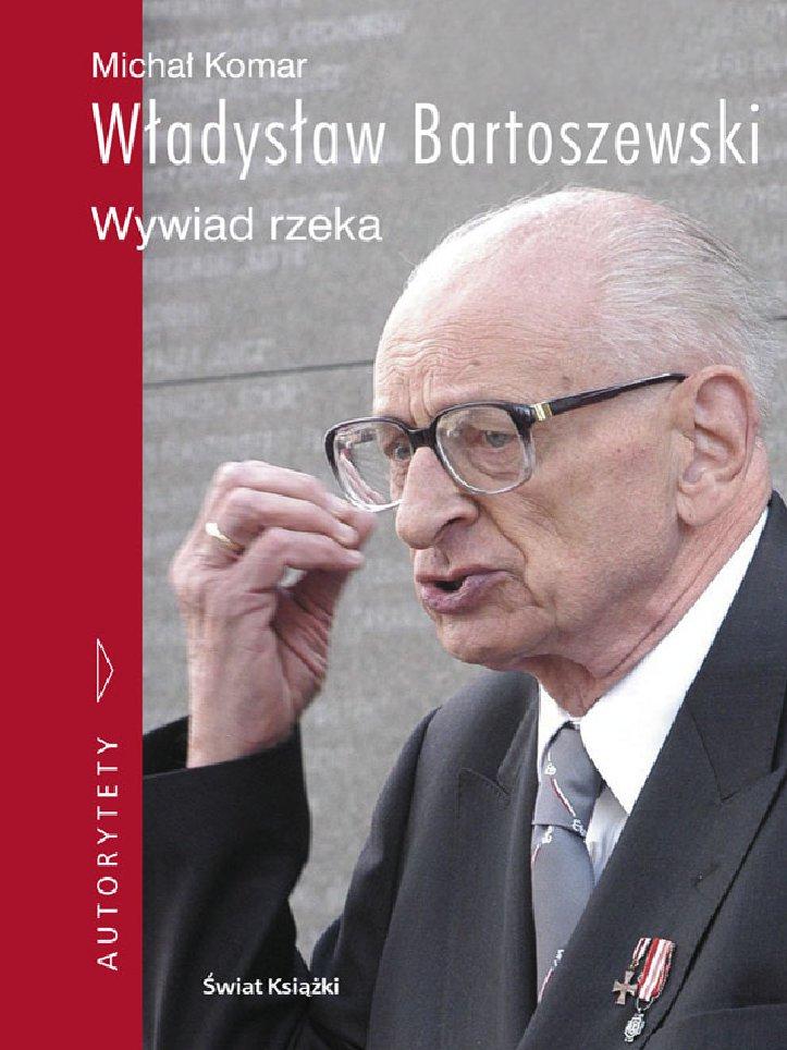 Władysław Bartoszewski. Wywiad rzeka - Ebook (Książka EPUB) do pobrania w formacie EPUB
