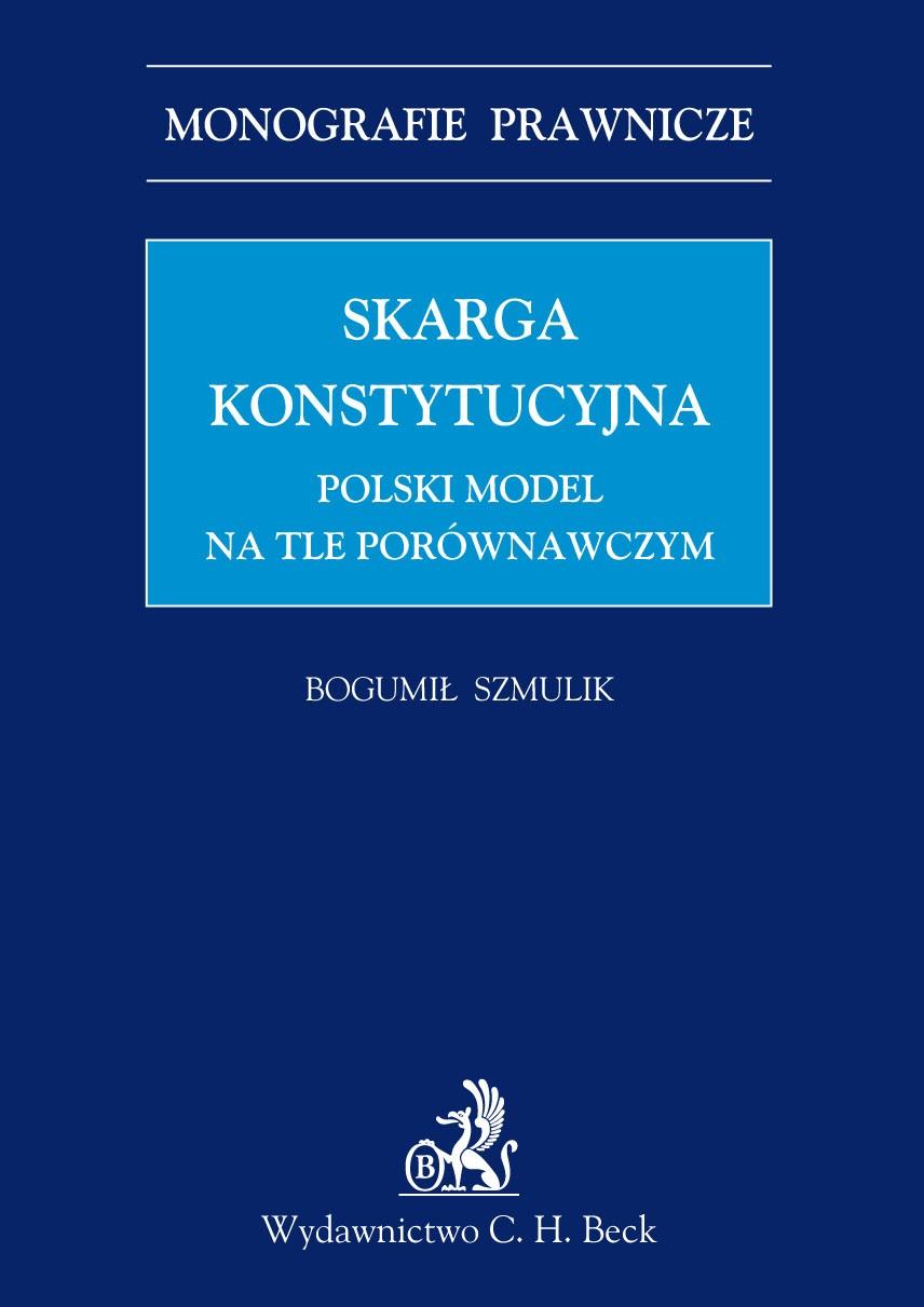 Skarga konstytucyjna. Polski model na tle porównawczym - Ebook (Książka PDF) do pobrania w formacie PDF