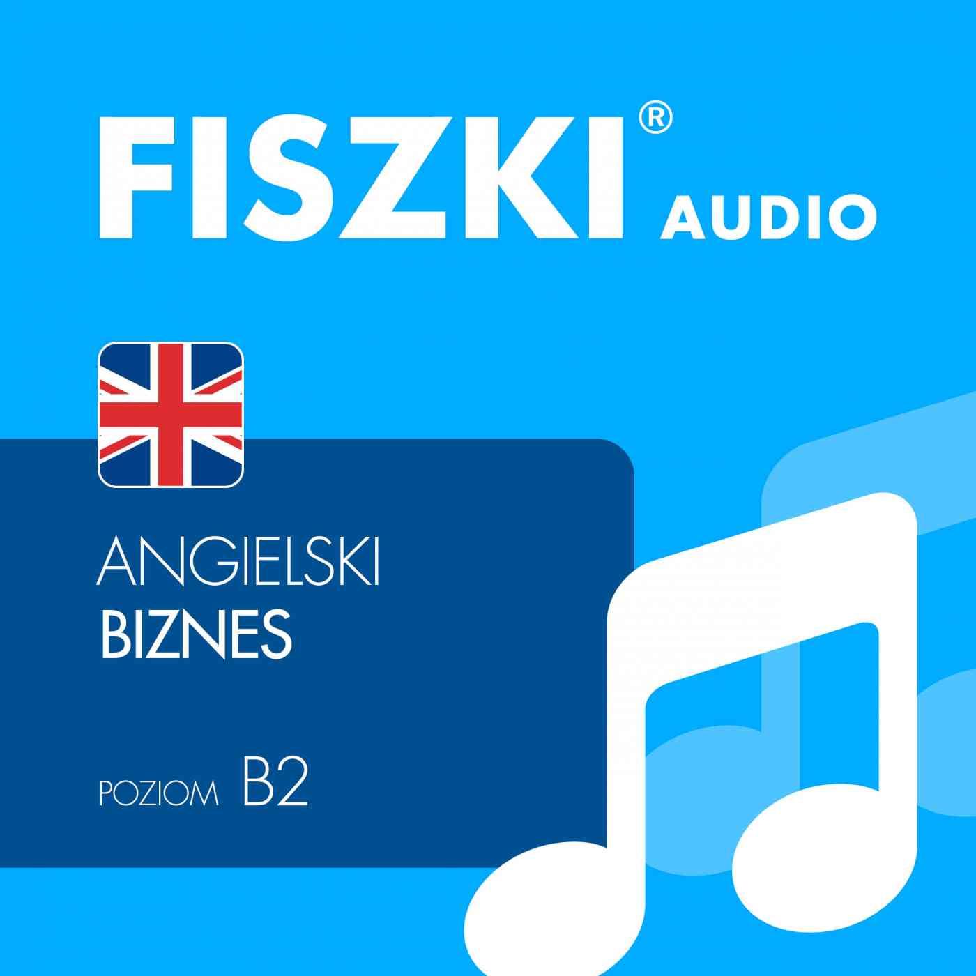 FISZKI audio - j. angielski - Biznes - Audiobook (Książka audio MP3) do pobrania w całości w archiwum ZIP