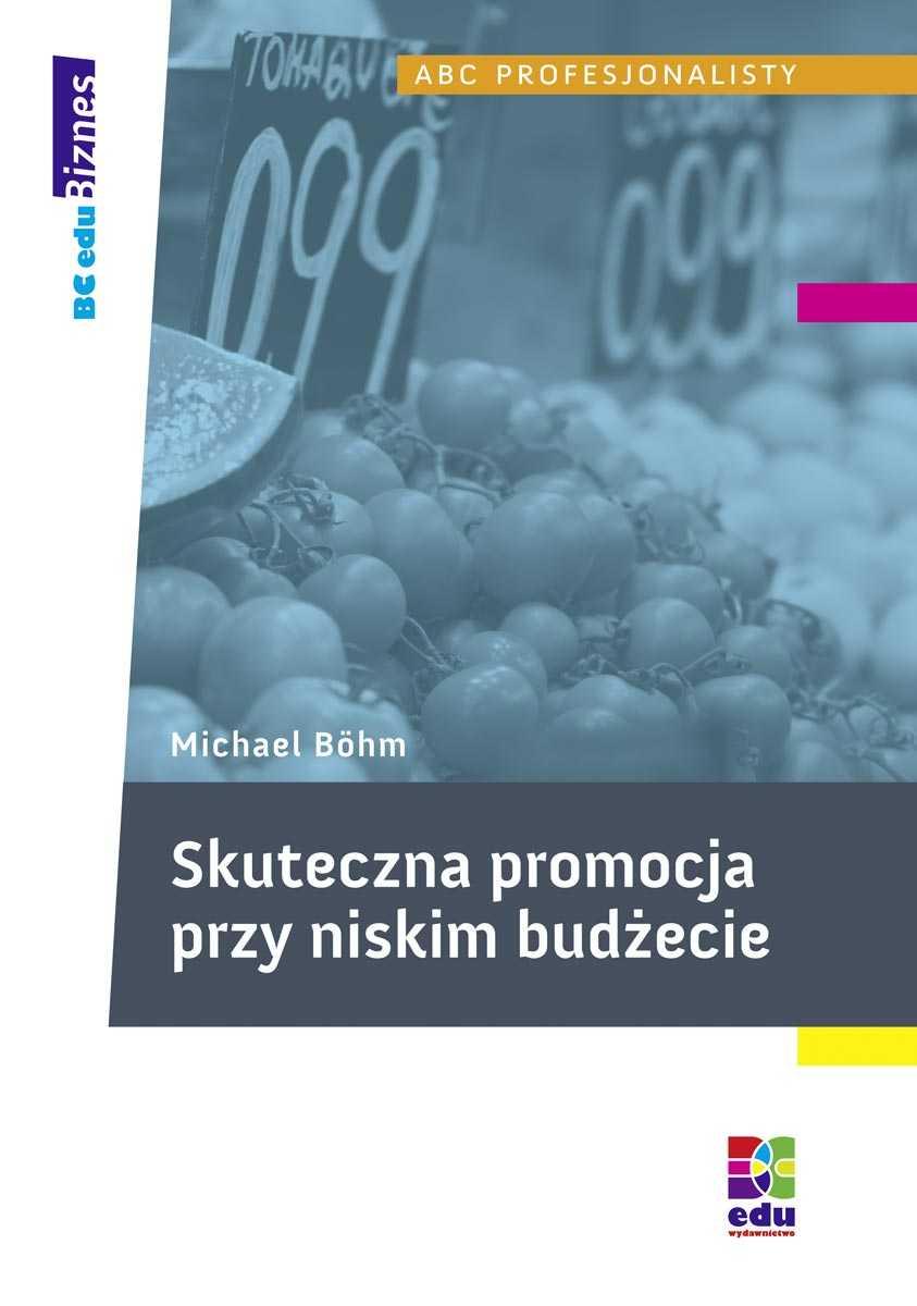 Skuteczna promocja przy niskim budżecie - Ebook (Książka PDF) do pobrania w formacie PDF