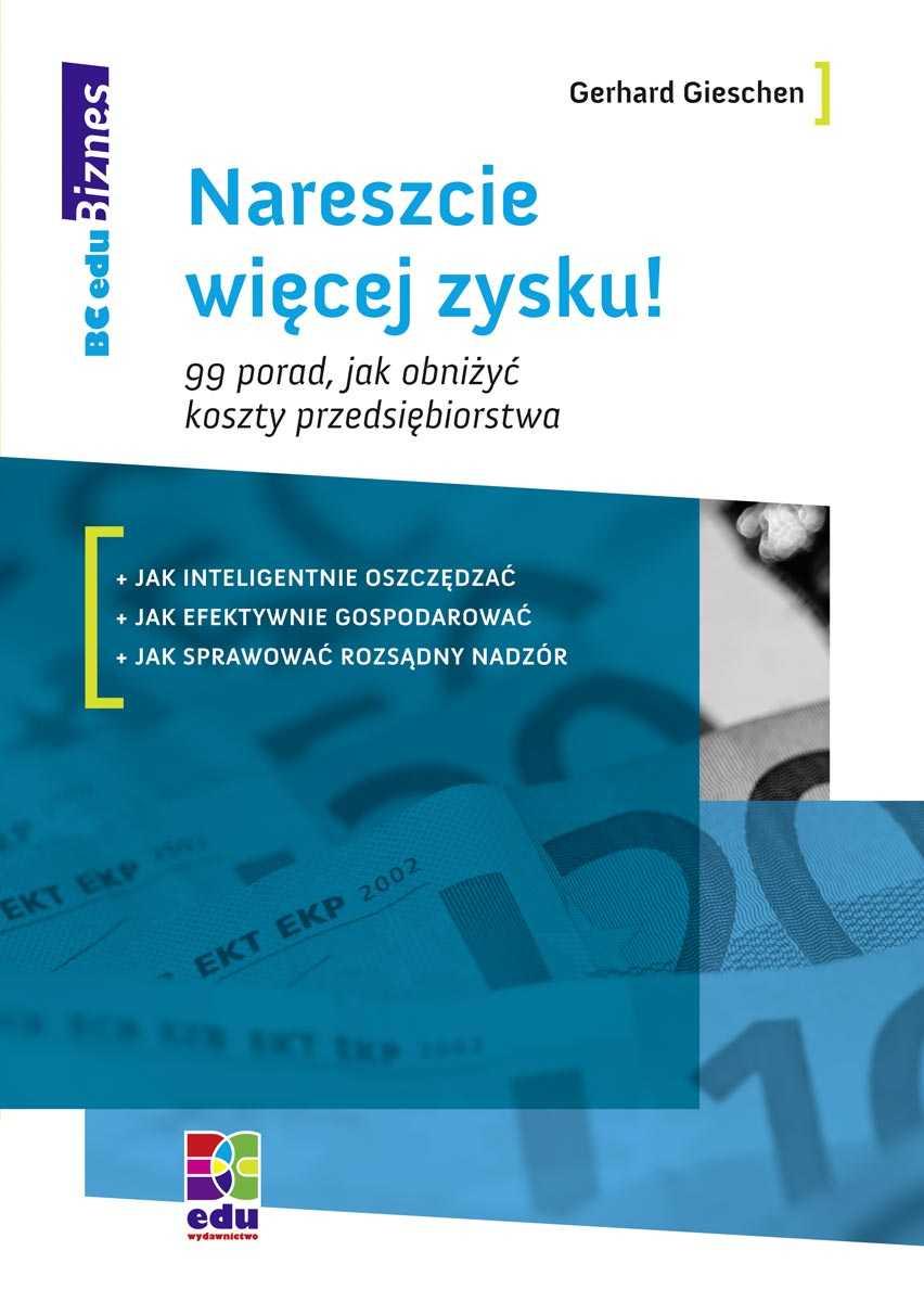 Nareszcie więcej zysku! 99 porad, jak obniżyć koszty przedsiębiorstwa - Ebook (Książka PDF) do pobrania w formacie PDF