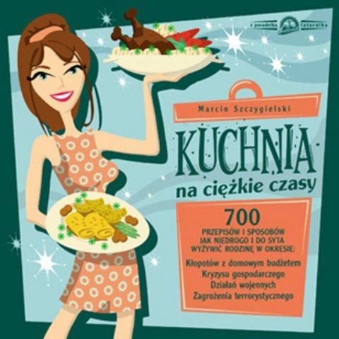 Kuchnia na ciężkie czasy - Ebook (Książka na Kindle) do pobrania w formacie MOBI