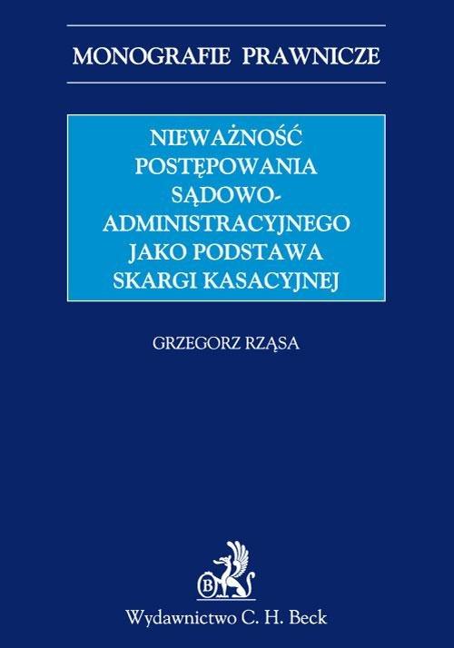 Nieważność postępowania sądowoadministracyjnego jako podstawa skargi kasacyjnej - Ebook (Książka PDF) do pobrania w formacie PDF
