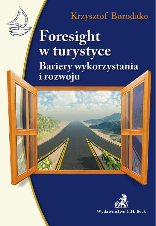 Foresight w turystyce Bariery wykorzystania i rozwoju - Ebook (Książka PDF) do pobrania w formacie PDF