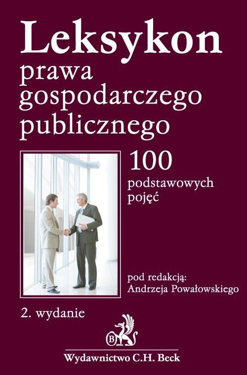 Leksykon prawa gospodarczego publicznego 100 podstawowych pojęć - Ebook (Książka PDF) do pobrania w formacie PDF