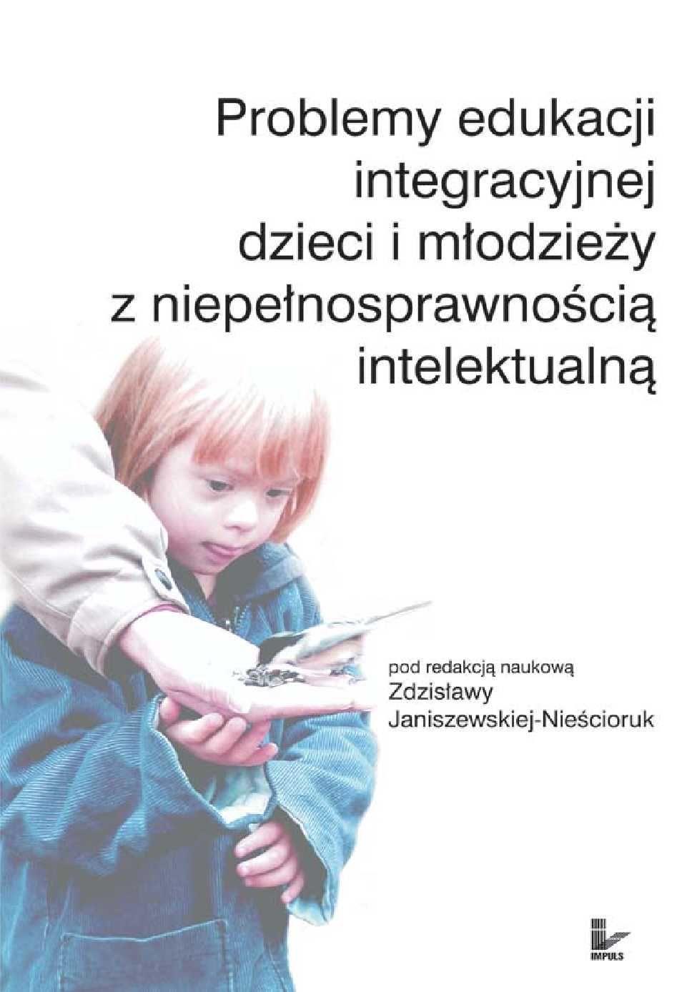 Problemy edukacji integracyjnej dzieci i młodzieży z niepełnosprawnością intelektualną - Ebook (Książka EPUB) do pobrania w formacie EPUB